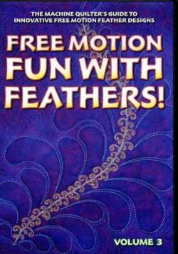 Free Motion Fun With Feathers Volume 3 DVD