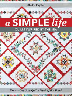 A Simple Life: Quilts Inspired By The 50s