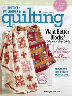 American Patchwork & Quilting No. 145 April 2017