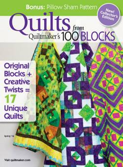 Quilts from Quiltmakers 100 Blocks Spring 2016