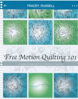 Freemotion Quilting 101: A Relaxed Approach to Freehand Quilting