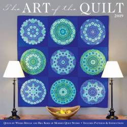 The Art Of The Quilt Calendar Book 2019