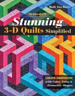 Stunning 3-D-Quilts Simplified