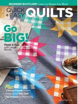 Fons & Porters Quick + Easy Quilts April/May 2021