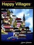 Happy Villages 2nd Edition: Step into a Fabric Collage Adventure!