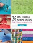 25 Days To Better Machine Quilting